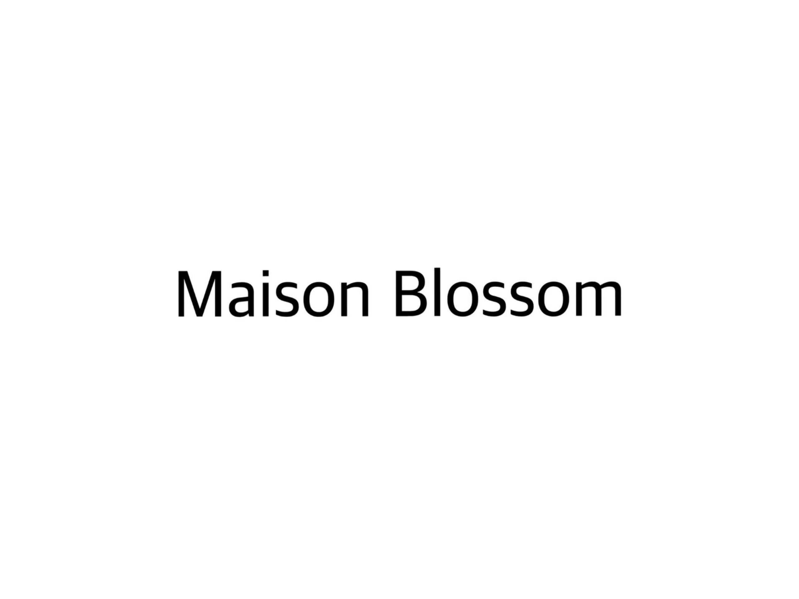Maison Blossom